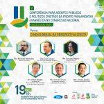 Conferência para Agentes Públicos e Políticos Cristãos da frente Parlamentar Evangélica no Congresso Nacional
